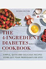 The 4-Ingredient Diabetes Cookbook: Simple, Quick and Delicious Recipes Using Just Four Ingredients or Less! Paperback