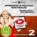 Apprendre le polonais - Texte parallèle Écoute facile | Lecture facile: POLONAIS COURS AUDIO N° 2 (Lire et écouter des Livres en polonais) [Learn Polish] |  Polyglot Planet