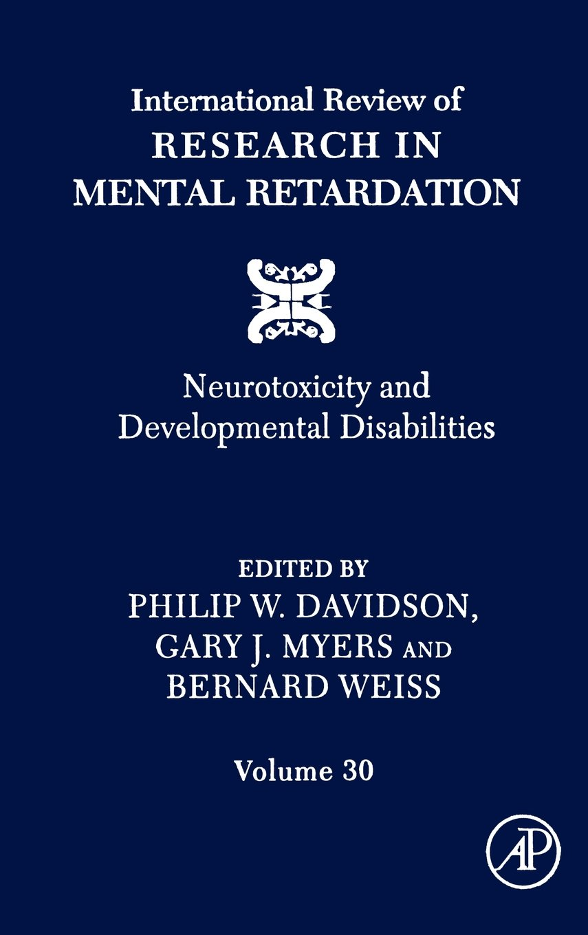 Download International Review of Research in Mental Retardation, Vol. 30: Neurotoxicity and Developmental Disabilities ebook