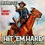 Hit 'Em Hard!: Company C, Book 1 | Ben Bridges