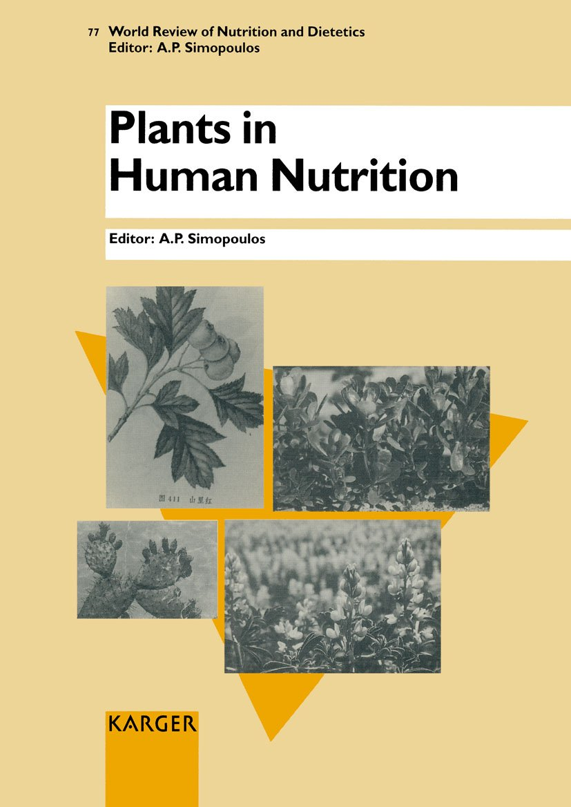 Plants in Human Nutrition (World Review of Nutrition and Dietetics, Vol. 77) (v. 77) by Brand: S Karger Pub