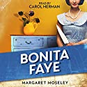 Bonita Faye Audiobook by Margaret Moseley Narrated by Carol Herman