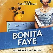 Bonita Faye Audiobook by Margaret Moseley Narrated by Carol Herman