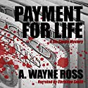 Payment for Life Audiobook by A. Wayne Ross Narrated by Christine Smith