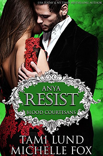 Resist: A Vampire Blood Courtesans Romance by [Lund, Tami, Fox, Michelle]