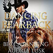 Dancing Bearback: Bear Ranchers, Book 3 | Becca Fanning