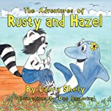 The Adventures of Rusty and Hazel, Laura Shely, 1614930767