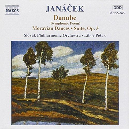 Janacek: Orchestral Works - Danube; Moravian Dances; Suite, Op. 3
