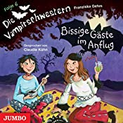 Bissige Gäste im Anflug (Die Vampirschwestern 6) | Franziska Gehm
