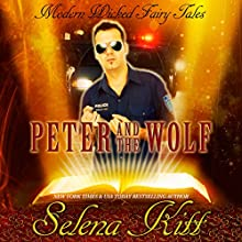 Peter and the Wolf: New Modern Wicked Fairy Tales Audiobook by Selena Kitt Narrated by Michael Stellman