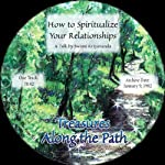 How to Spiritualize Your Relationships: Treasures Along the Path | Swami Kriyananda