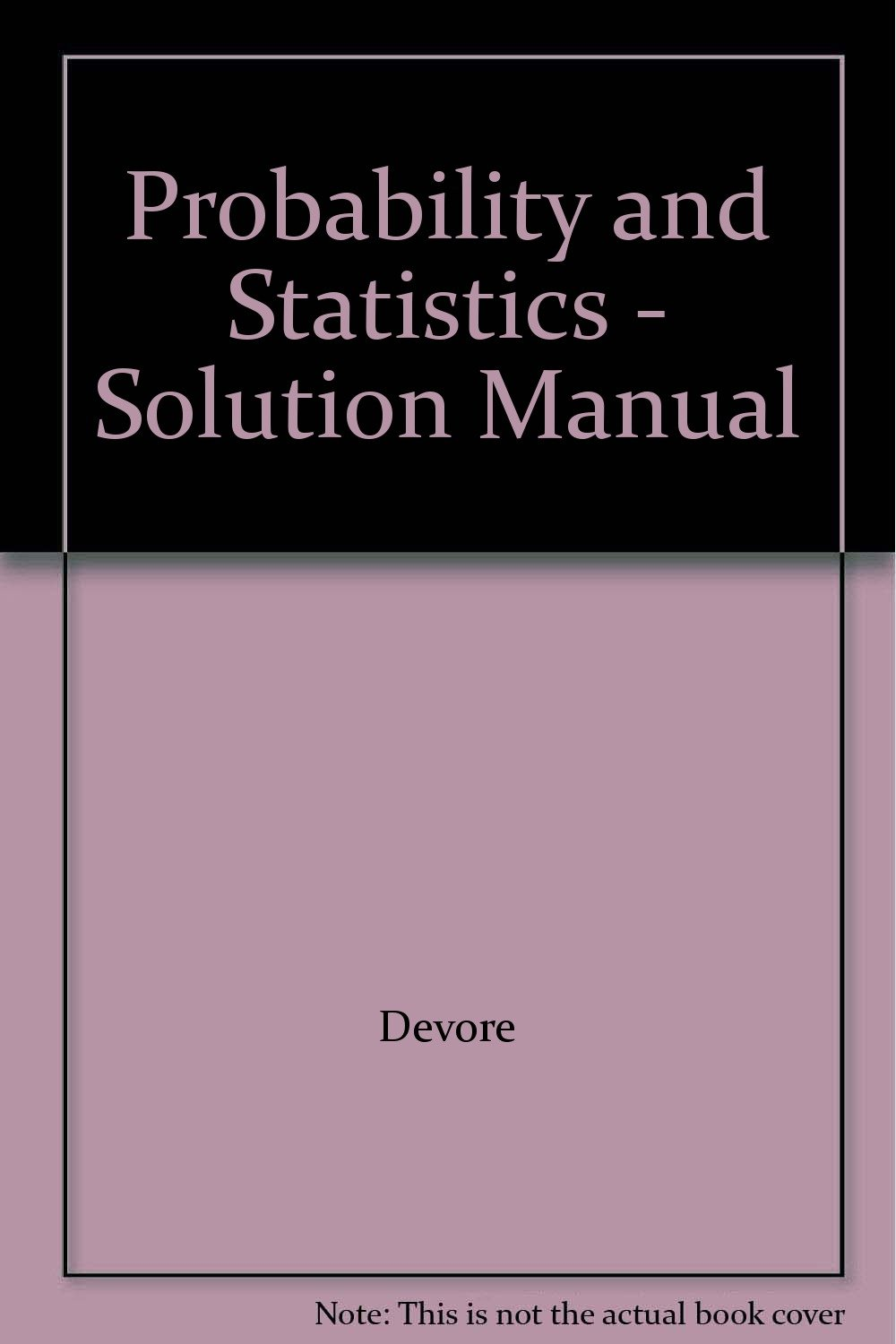 Probability and Statistics - Solution Manual: 9780534143534: Amazon.com:  Books