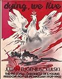Dying, We Live, Julian E. Kulski, 0030409012