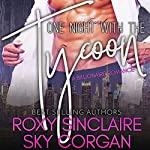 One Night with the Tycoon: A Billionaire Romance: Billionaire's One Night, Book 1 | Roxy Sinclaire,Sky Corgan