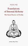 Foundations of Internal Alchemy: The Taoist Practice of Neidan (English Edition)