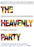 The Heavenly Party: Recover the Fun, Life-Changing Celebrations for Home & Community