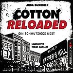 Ein schmutziges Nest (Cotton Reloaded 40)   Linda Budinger