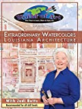 Extraordinary Watercolors Louisiana Architecture (Amazon Video)