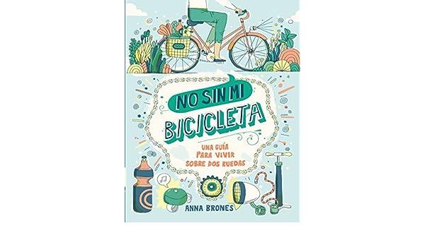 No sin mi bicicleta: Una guía para vivir sobre dos ruedas Deportes ...