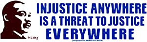 Peace Resource Project Martin Luther King Jr MLK Quote - Injustice Anywhere a Threat to Justice Everywhere Car Bumper Sticker Laptop Decal 8.5-by-2.5