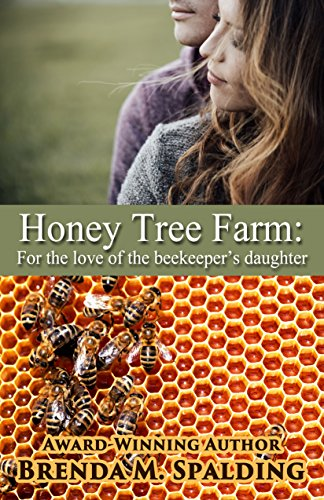 Honey Tree Farm: For the love of the beekeepers daughter by [Spalding, Brenda]