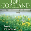 Now and Always Audiobook by Lori Copeland Narrated by Laural Merlington