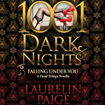 Falling Under You: A Fixed Trilogy Novella - 1001 Dark Nights | Laurelin Paige