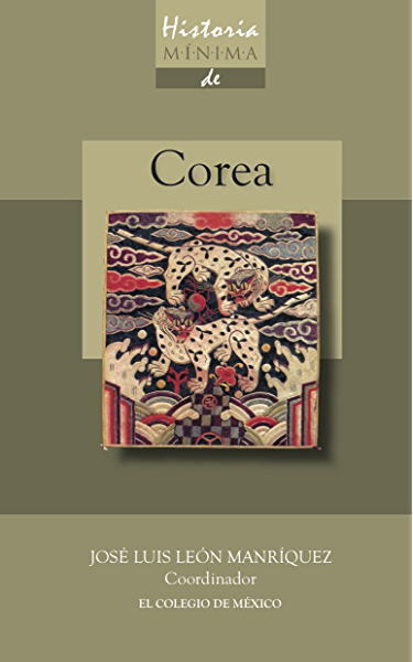 Historia mínima de Corea (Historias mínimas) eBook: Manriquez ...