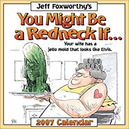 Jeff Foxworthy's You Might Be a Redneck If... 2007 Day-toDay Calendar