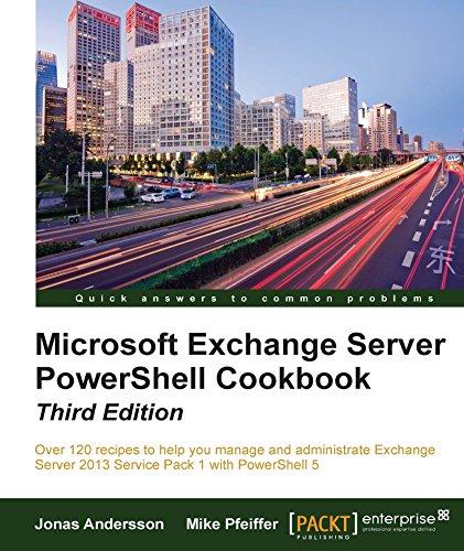 Microsoft Exchange Server PowerShell Cookbook - Third Edition - Jonas Server