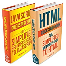 HTML: and JavaScript QuickStart Guides - HTML QuickStart Guide and JavaScript QuickStart Guide (HTML 5, JavaScript, HTML and CSS)