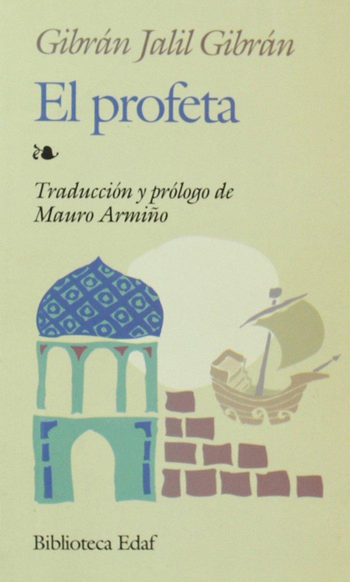El Profeta (Biblioteca Edaf De Bolsillo) Tapa blanda – 21 may 2010 Khalil Gibran Editorial Edaf S.A. 8471669226 Middle Eastern