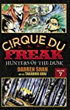 Cirque Du Freak: The Manga, Vol. 7: Hunters of the Dusk