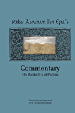 Rabbi Abraham Ibn Ezra's Commentary on Books 3-5 of Psalms: Chapters 73-150