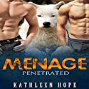 Menage: Penetrated Audiobook by Kathleen Hope Narrated by Jodi Hockinson
