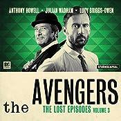 The Avengers - The Lost Episodes, Volume 03 | John Dorney, Bill Strutton, Patrick Campbell, Gerald Verner, John Whitney, Geoffrey Bellman