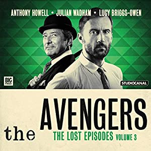 The Avengers - The Lost Episodes, Volume 03 Audiobook