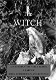 download ebook the witch: a screenplay. a tale of rites, retribution and revenge. pdf epub