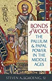 Bonds of Wool: The Pallium and Papal Power in the