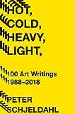 Hot, Cold, Heavy, Light, 100 Art Writings 1988-2018
