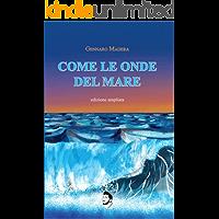 Come Le Onde Del Mare: edizione ampliata (AUTOGRAFATA)