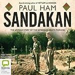 Sandakan: The Untold Story of the Sandakan Death Marches | Paul Ham