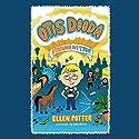 Otis Dooda: Strange but True Audiobook by Ellen Potter Narrated by Josh Hurley