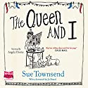 The Queen and I Audiobook by Sue Townsend Narrated by Angela Thorne