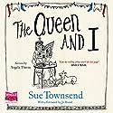 The Queen and I Hörbuch von Sue Townsend Gesprochen von: Angela Thorne