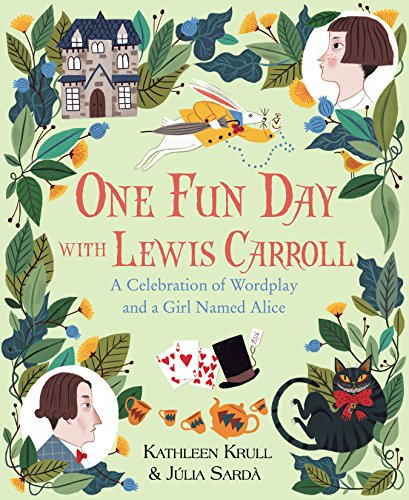 BOOK One Fun Day with Lewis Carroll: A Celebration of Wordplay and a Girl Named Alice<br />E.P.U.B