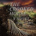 The Crooked House: A Novel | Christobel Kent