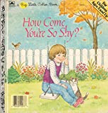 img - for How Come You're So Shy? (Big Little Golden Books) book / textbook / text book