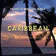 Ocean Waves: Caribbean (Nature Sounds for Relaxation, Meditation, Healing & Sl