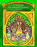 A Surprise for Mother Rabbit, Alma Flor Ada, 1581052146